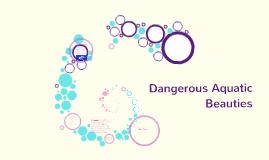 Dangerous Aquatic Beauties