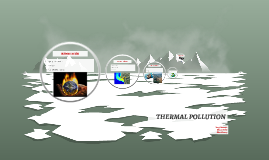 Prestación Thermal Pollution