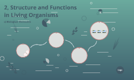 2, Structure and Functions in Living Organisms