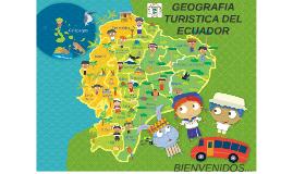 GEOGRAFIA TURISTICA DEL ECUADOR