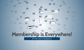 Membership is Everywhere!