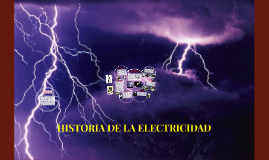 Copy of HISTORIA DE LA ELECTRICIDAD