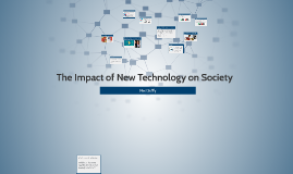The Impact of New Technology on society