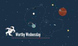 Worthy Wednesday