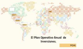 El Plan Operativo Anual  de Inversiones.