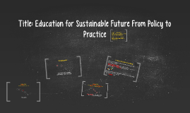 Title: Education for Sustainable Future From Policy to Pract