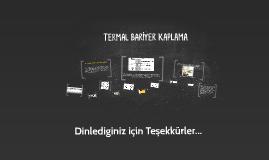 TERMAL BARİYER KAPLAMA