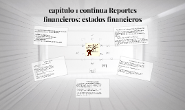 CAPITULO 1/ Reportes financieros: estados financieros