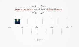 Articulismo literario actual. Arturo Pérez- Reverte