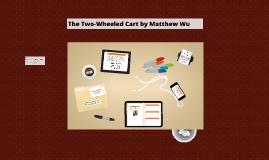 The Two-Wheeled Cart by Matthew Wu