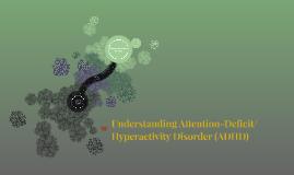 Understanding Attention-Deficit/Hyperactivity Disorder (ADHD