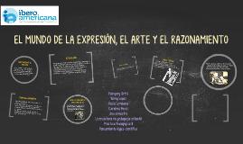 Copy of EL MUNDO DE LA EXPRESIÓN, EL ARTE Y EL RAZONAMIENTO