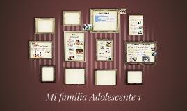 MI FAMILIA ADOLESCENTE 1