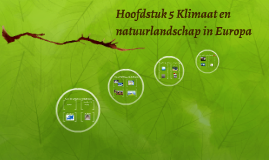 Copy of De Geo: H5 Klimaat en natuurlandschap in Europa