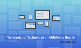 The Impact of Technology on Children's Health