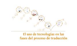El uso de las tecnologías en el proceso de traducción