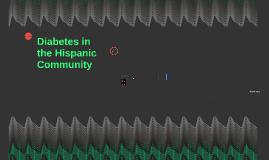 Diabetes in the Hispanic Community