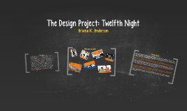 The Design Project: Twelfth Night