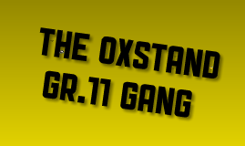 The Oxtand Gr.11 gang