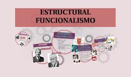 Copy of Copy of ESTRUCTURAL FUNCIONALISMO