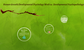 Human Growth/Developmental Psychology Week 14: Family System