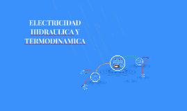 ELECTRICIDAD HIDRAULICA Y TERMODINAMICA