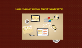 Sample Designs of Technology-Inspired Instructional Plan