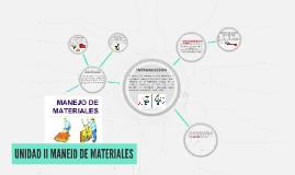 UNIDAD II MANEJO DE MATERIALES