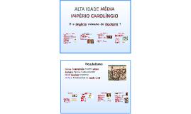 Copy of ALTA IDADE MÉDIA – IMPÉRIO CAROLÍNGIO