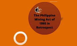 The Philippine Mining Act in Retrospect