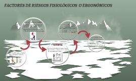 Copy of Copy of Copy of FACTORES DE RIESGOS FISIOLÓGICOS O ERGONÓMICOS