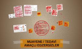 MUAYENE / TEDAVİ AMAÇLI EGZERSİZLER
