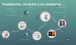 Copy of Empédocles, Heráclito y los atomistas
