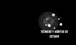 Copy of TECNICAS Y HABITOS DE ESTUDIO