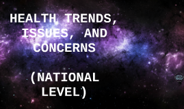 Health Trends Issues Concerns National Level By On Prezi