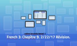 French 3: Chapître 9. 2/22/17 Révision.