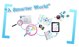 "Copy of ""A Smarter World""  By: Andrean Willis"