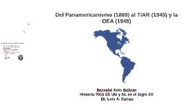 Del Panamericanismo (1889) al TIAR (1945) y la OEA (1948)
