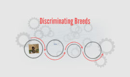 Discriminating Breeds