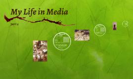 My Life in Media       pt.4