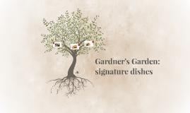 Gardner's Garden: signature dishes