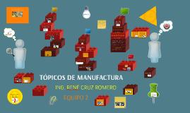 Copy of TÓPICOS DE MANUFACTURA