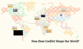 How Does Conflict Shape Our World?