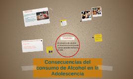 Copy of Consecuencias del consumo de Alcohol