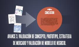 AVANCE 3. VALIDACIÓN DE CONCEPTO, PROTOTIPO, ESTRATEGIA DE M