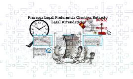 Prorroga Legal, Preferencia Ofertiva, Retracto Legal Arrenda