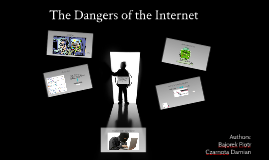 TheDangers of the Internet
