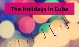The Holidays in Cuba
