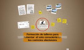 Formación de talleres para fomentar  el voto consciente en l