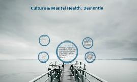 Copy of Culture & Mental Health:  Dementia